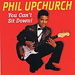 Phil Upchurch You Can't Sit Down