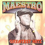Maestro Greatest Hitz