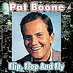 Pat Boone Flip, Flop And Fly
