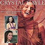 Crystal Gayle Hollywood, Tennessee + True Love