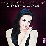 Crystal Gayle Straight To The Heart: The Best Of (Straight To The Heart: The Best Of)