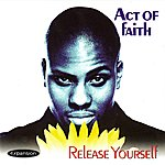Act Of Faith Release Yourself