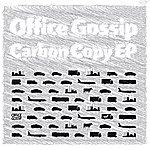 Office Gossip Carbon Copy EP
