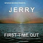 Jerry First Time Out