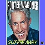 Porter Wagoner Slippin Away