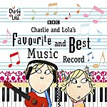Charlie Charlie And Lola's Favourite And Best Music Record