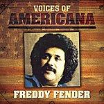Freddy Fender Voices Of Americana: Freddy Fender