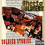 Ghetto Soldiers Soldier Stories (Parental Advisory)