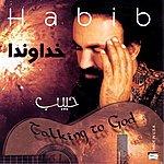 Habib Talking To God