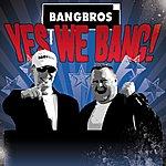 Bangbros Yes We Bang!