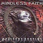 Mindless Faith Manifest Destiny