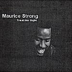 Maurice Strong Treat Her Right
