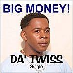 Big Money Da' Twiss