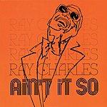 Ray Charles Ain't It So