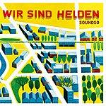 Wir Sind Helden Soundso + Track-by-track Kommentare