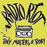 Tiny Masters Of Today Radio Riot