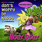 Holly Dolly Don't Worry Be Happy (9-Track Maxi-Single)