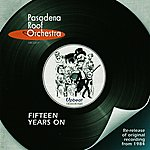 The Pasadena Roof Orchestra Fifteen Years On