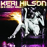 Keri Hilson In A Perfect World... (UK Version)