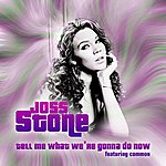 Joss Stone Tell Me What We're Gonna Do Now (Single)
