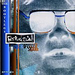 Fatboy Slim Rockafeller Skank: The Bootlegs