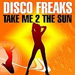 Disco Freaks Take Me To The Sun
