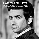 Aaron Shust To God Alone