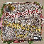 Psychostick Sandwich