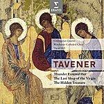 David Hill Tavener : The Last Sleep Of The Virgin & Thunder Entered Her