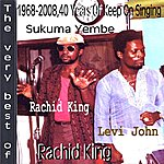 Rachid King Sukuma Yembe The Very Best Of Rachid King
