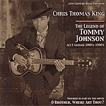 Chris Thomas King The Legend Of Tommy Johnson: Act 1: Genesis 1900's-1990's