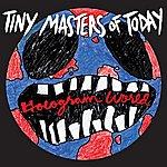 Tiny Masters Of Today Hologram World (2-Track Single)