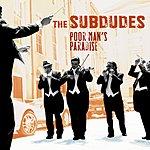 The Subdudes Poor Man's Paradise (Single)