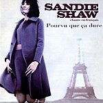 Sandie Shaw Pourvu Que Ca Dure: Sandie Shaw Chante En Français