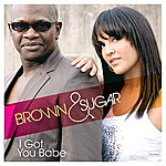 Brown Sugar I Got You Babe (3-Track Maxi-Single)