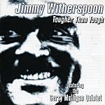 Jimmy Witherspoon Tougher Than Tough