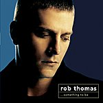 Rob Thomas Something To Be [Deluxe] (US Release)