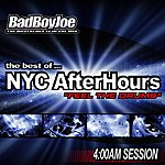 Bad Boy Joe The Best Of Nyc Afterhours 4 Am Sessions