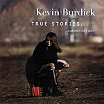 Kevin Burdick True Stories...And Other Fairy Tales