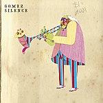 Gomez Silence (3-Track Maxi-Single)