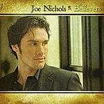 Joe Nichols Believers (Single)