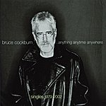 Bruce Cockburn Anything Anytime Anywhere (International Version)