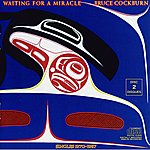 Bruce Cockburn Waiting For A Miracle (2 CD) (International Version)