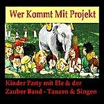 Wer Kommt Mit Projekt Kinderparty Mit Ele Zauber Band