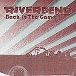 River Bend Back In The Game