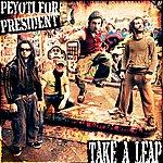 Peyoti For President Take A Leap (Single)