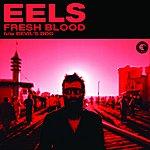 Eels Fresh Blood/Devil's Dog
