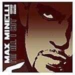 Max Minelli I'm All I Got (Parental Advisory)
