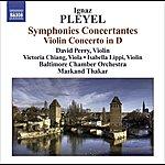 David Perry Pleyel: Symphonies Concertantes/Violin Concerto In D Major
