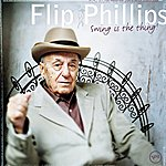 Flip Phillips Swing Is The Thing!